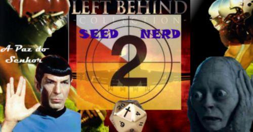 SeedCast#21 O Nerd e O Cristianismo Parte II